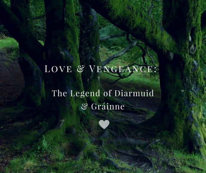 Love & Vengeance: The Legend of Diarmuid & Gráinne