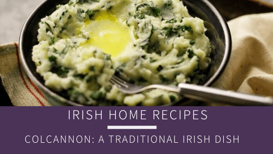 Colcannon: A traditional Irish dish